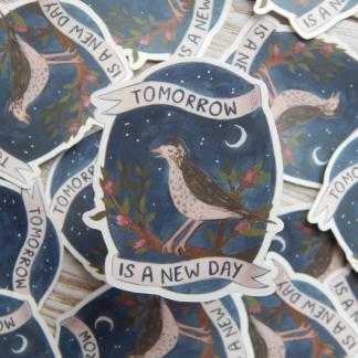 Tomorrow is a New Day Bird Vinyl Sticker